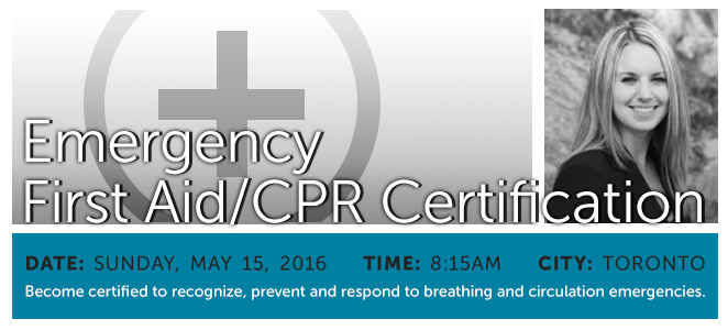 Emergency First Aid/CPR Certification - Sunday, May 15, 2016 at 8:15am - Toronto